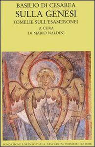 Foto Cover di Sulla Genesi. Omelie sull'Esamerone, Libro di Basilio (san), edito da Mondadori