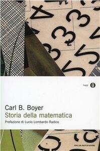 Foto Cover di Storia della matematica, Libro di Carl B. Boyer, edito da Mondadori