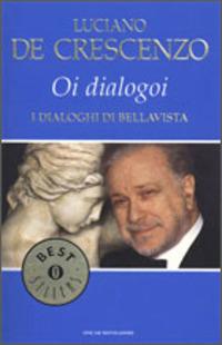 Dialogoi. Dialoghi di Bellavista (Oi) - De Crescenzo Luciano - wuz.it