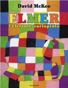 Elmer, l'elefante variopinto. Ediz. illustrata - David McKee - copertina