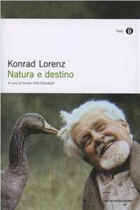 Foto Cover di Natura e destino, Libro di Konrad Lorenz, edito da Mondadori