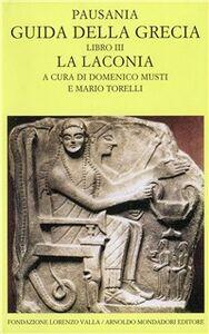 Foto Cover di Guida della Grecia. Vol. 3: La Laconia., Libro di Pausania, edito da Mondadori
