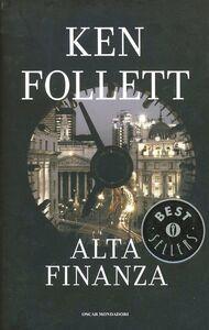 Foto Cover di Alta finanza, Libro di Ken Follett, edito da Mondadori