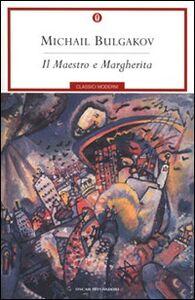 Foto Cover di Il Maestro e Margherita-All'amico segreto-Lettera al governo dell'Urss, Libro di Michail Bulgakov, edito da Mondadori