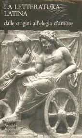 La letteratura latina della Cambridge University. Vol. 1: Dalle origini all'Elegia d'Amore.