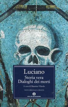 Storia vera-Dialoghi dei morti. Testo greco a fronte - Luciano di Samosata - copertina
