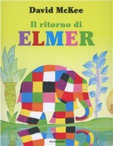 Foto Cover di Il ritorno di Elmer, Libro di David McKee, edito da Mondadori