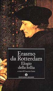 Foto Cover di Elogio della follia, Libro di Erasmo da Rotterdam, edito da Mondadori