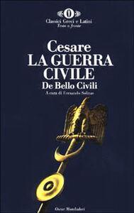 Foto Cover di La guerra civile-De bello civili, Libro di G. Giulio Cesare, edito da Mondadori