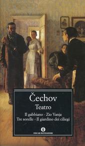 Copertina  Teatro : Il gabbiano ; Zio Vanja ; Tre sorelle ; Il giardino dei ciliegi