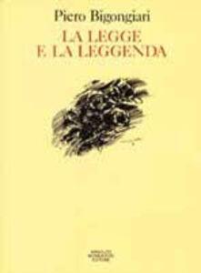 Foto Cover di La legge e la leggenda (1986-91), Libro di Piero Bigongiari, edito da Mondadori