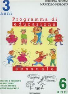 Libro Maschi e femmine, il mio corpo, io e il mondo, come sono nato. Programma di educazione sessuale. 3-6 anni Roberta Giommi , Marcello Perrotta