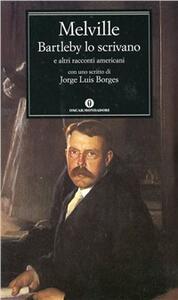Bartleby lo scrivano e altri racconti americani. Con uno scritto di Jorge Luis Borges