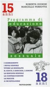 I cambiamenti, i ruoli sessuali, vivere la sessualità, il gioco, l'amicizia. Programma di educazione sessuale. 15-18 anni