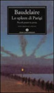 Libro Lo spleen di Parigi. Piccoli poemi in prosa Charles Baudelaire