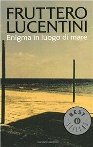 Libro Enigma in luogo di mare Carlo Fruttero , Franco Lucentini