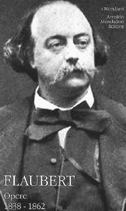 Libro Opere (1838-1862). Vol. 1 Gustave Flaubert