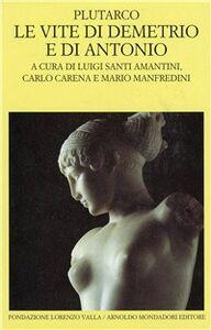 Foto Cover di Le vite di Demetrio e Antonio, Libro di Plutarco, edito da Mondadori