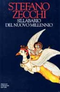 Foto Cover di Sillabario del nuovo millennio, Libro di Stefano Zecchi, edito da Mondadori