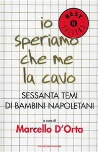 Libro Io speriamo che me la cavo. Sessanta temi di bambini napoletani