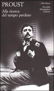 Libro Alla ricerca del tempo perduto Marcel Proust