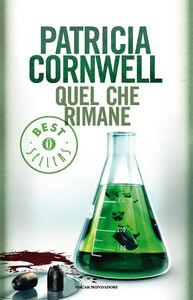 Libro Quel che rimane Patricia D. Cornwell