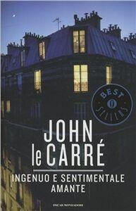 Libro Ingenuo e sentimentale amante John Le Carré