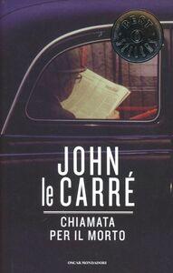 Foto Cover di Chiamata per il morto, Libro di John Le Carré, edito da Mondadori
