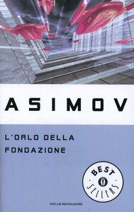 Libro L' orlo della fondazione Isaac Asimov
