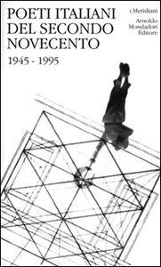 Foto Cover di Poeti italiani del secondo Novecento. 1945-1995, Libro di  edito da Mondadori