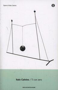 Foto Cover di Ti con zero, Libro di Italo Calvino, edito da Mondadori