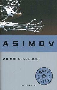 Libro Abissi d'acciaio Isaac Asimov