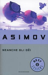 Libro Neanche gli dei Isaac Asimov