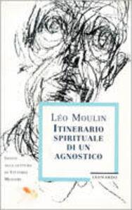 Libro Itinerario spirituale di un agnostico Leo Moulin