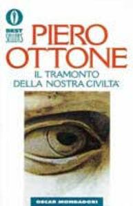 Libro Il tramonto della nostra civiltà Piero Ottone