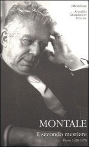 Libro Il secondo mestiere. Vol. 1: Prose (1920-1979). Eugenio Montale