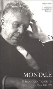 Il secondo mestiere. Vol. 1: Prose (1920-1979). - Eugenio Montale - copertina