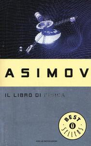 Foto Cover di Il libro di fisica, Libro di Isaac Asimov, edito da Mondadori