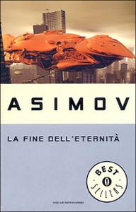 Libro La fine dell'eternità Isaac Asimov