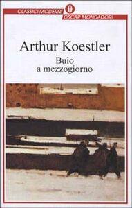 Libro Buio a mezzogiorno Arthur Koestler