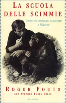Fondazionesergioperlamusica.it La scuola delle scimmie. Come ho insegnato a parlare a Washoe Image