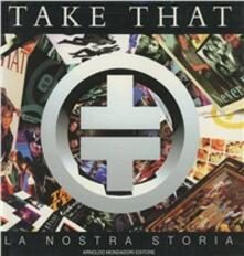 Promoartpalermo.it Take That: la nostra storia. Ediz. illustrata Image