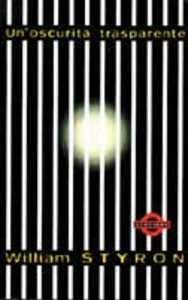 Libro Un' oscurità trasparente William Styron