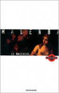 Libro Le maschere Luigi Malerba