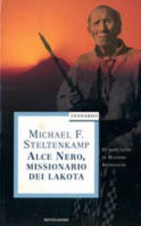 Alce Nero, missionario dei lakota - Steltenkamp Michael F. - wuz.it