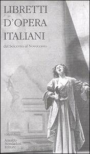 Libro Libretti d'opera italiani Paola Fabbri , Giovanna Gronda