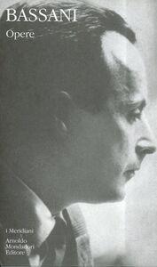 Libro Opere Giorgio Bassani