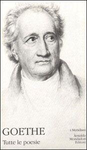 Foto Cover di Tutte le poesie. Vol. 3, Libro di J. Wolfgang Goethe, edito da Mondadori
