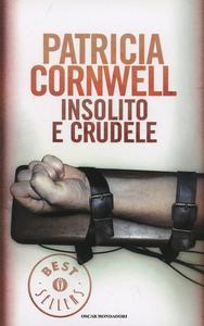 Libro Insolito e crudele Patricia D. Cornwell