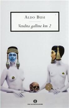 Vendita galline km. 2 - Aldo Busi - copertina